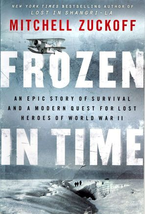 Giveaway & Book Review: Frozen in Time: An Epic Story of Survival and a Modern Quest for Lost Heroes of World War II by Mitchell Zuckoff | Man of la Book