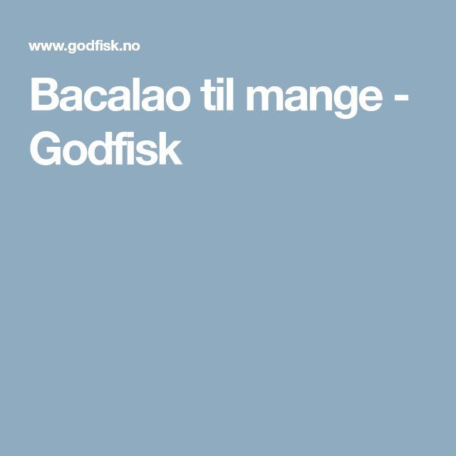 Bacalao til mange - Godfisk