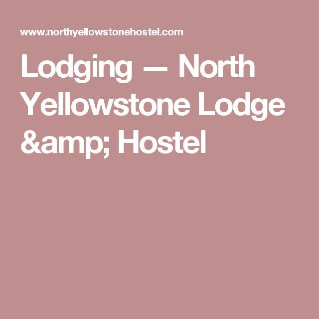 Lodging — North Yellowstone Lodge & Hostel