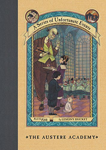 The Austere Academy (A Series of Unfortunate Events, Book 5) by Lemony Snicket (240 p.)