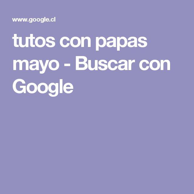tutos con papas mayo - Buscar con Google