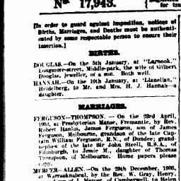 FERGUSON-THOMPSON marriage. James Ferguson and Jessie M Thompson in Fremantle WA.The Argus, 15/1/1904, p. 1, 'Family notices'.