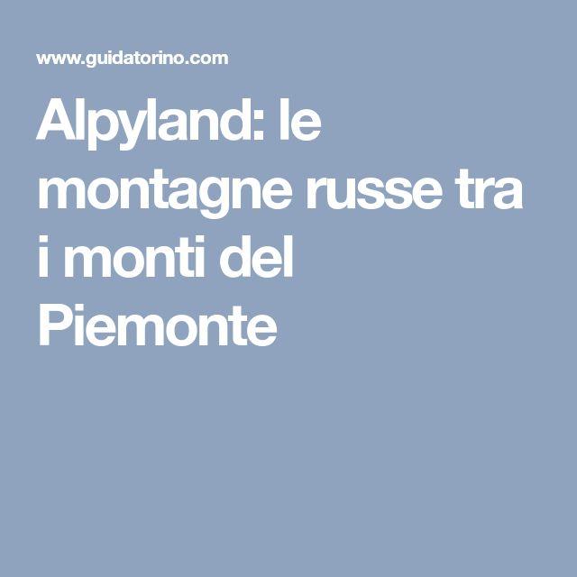Alpyland: le montagne russe tra i monti del Piemonte