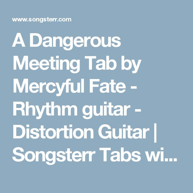 A Dangerous Meeting Tab by Mercyful Fate - Rhythm guitar - Distortion Guitar   Songsterr Tabs with Rhythm