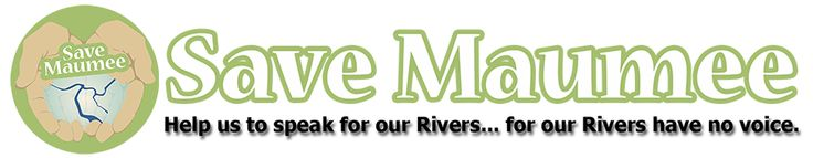 The purpose of Save Maumee Grassroots Organization is to preserve, protect and improve the ecosystems of the Upper Maumee River and watershed by increasing public awareness through advocacy, collaboration, education and hands-on projects. The organization operates as a charitable, nonprofit organization and filed with the IRS, as a 501 (c) ( 3), in December 2013. Our work since 2005 has been a 100% volunteer organization.
