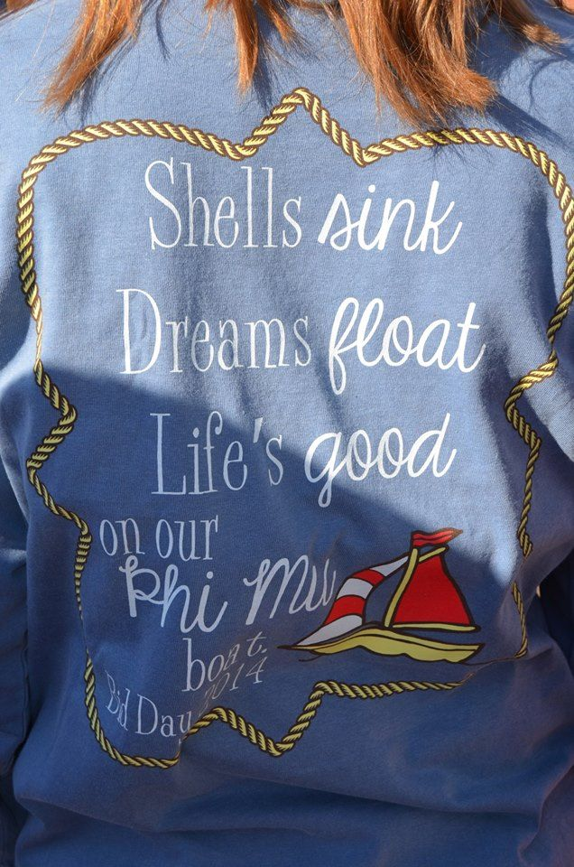 CNU Phi Mu Bid Day 2014 - Nautical Themed- anchors sink dreams float lifes good on the dg boat