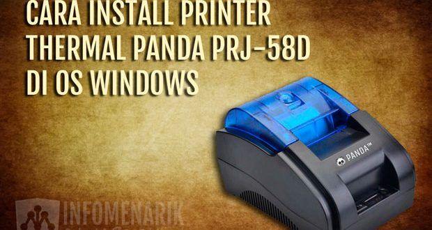 Cara Install Printer Thermal Panda Prj 58d Di Semua Windows Lengkap Driver Info Menarik Printer Printer Inkjet Photoshop