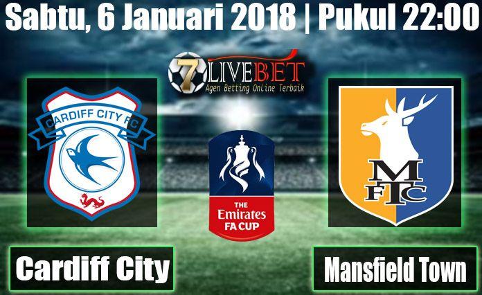 Prediksi Bola Cardiff City vs Mansfield Town English FA Cup Prediksi Bola Cardiff City vs Mansfield Town Sabtu, 06 Januari 2018 Pukul 22.00 WIB Bola, SBOBET
