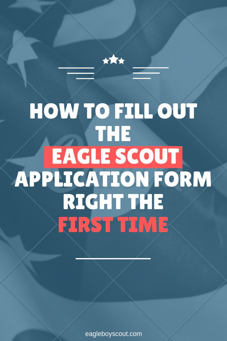 How To Fill Out the Eagle Scout Application Form Right the