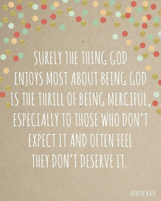 Mercy: Mormon, God Enjoys, Thing God, God Is, Lds Quotes, Favorite Quotes, God S Mercy, Elder Holland, Holland Quote