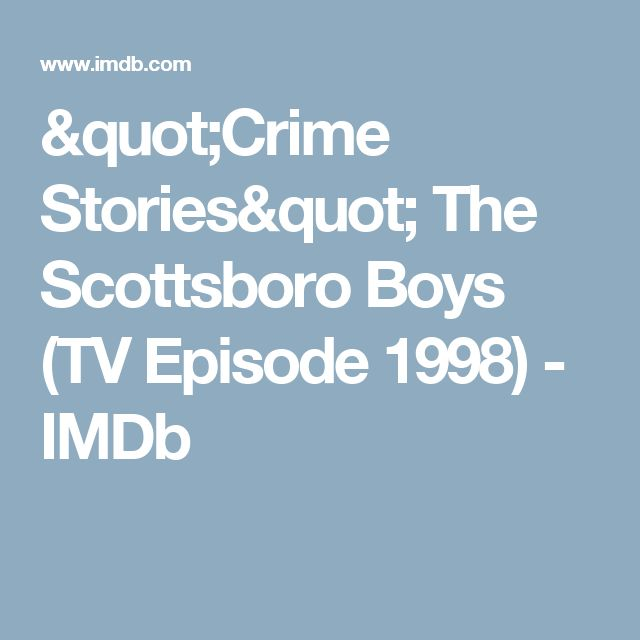 """Crime Stories"" The Scottsboro Boys (TV Episode 1998) - IMDb"