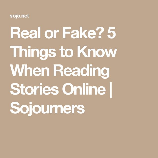 Real or Fake? 5 Things to Know When Reading Stories Online  | Sojourners