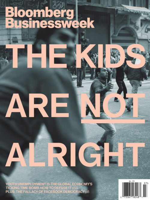 bloomberg businessweek - The Kids Are Not Alright