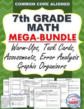 7th Grade Math COMMON CORE Assessments, Warm-Ups, Task Cards, Error Analysis. This 7th GRADE COMMON CORE MEGA-BUNDLE includes 25 of my top selling resources (over 265 pages of warm-ups, assessments, task cards, error analysis worksheets, problem solving worksheets and practice worksheets).  As a current 7th grade math teacher, I am using the activities in this bundle for WARM UPS, HOMEWORK, math CENTERS, ASSESSMENTS, EXIT TICKETS and TEST PREP . 7NS, 7RP, 7EE, 7G