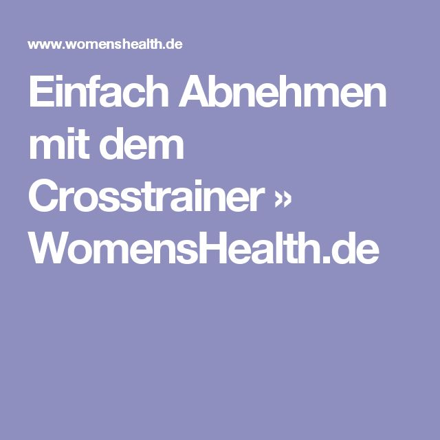 Einfach Abnehmen mit dem Crosstrainer » WomensHealth.de