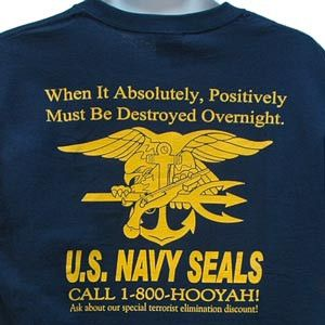 "- Navy Blue T-Shirt with ""When It Absolutely, Positively Must Be Destroyed Overnight. U.S. Navy SEALs. 1-800-HOOYAH! Ask about our special terrorist elimination discount!"" on back - U.S. Navy SEAL Tri"