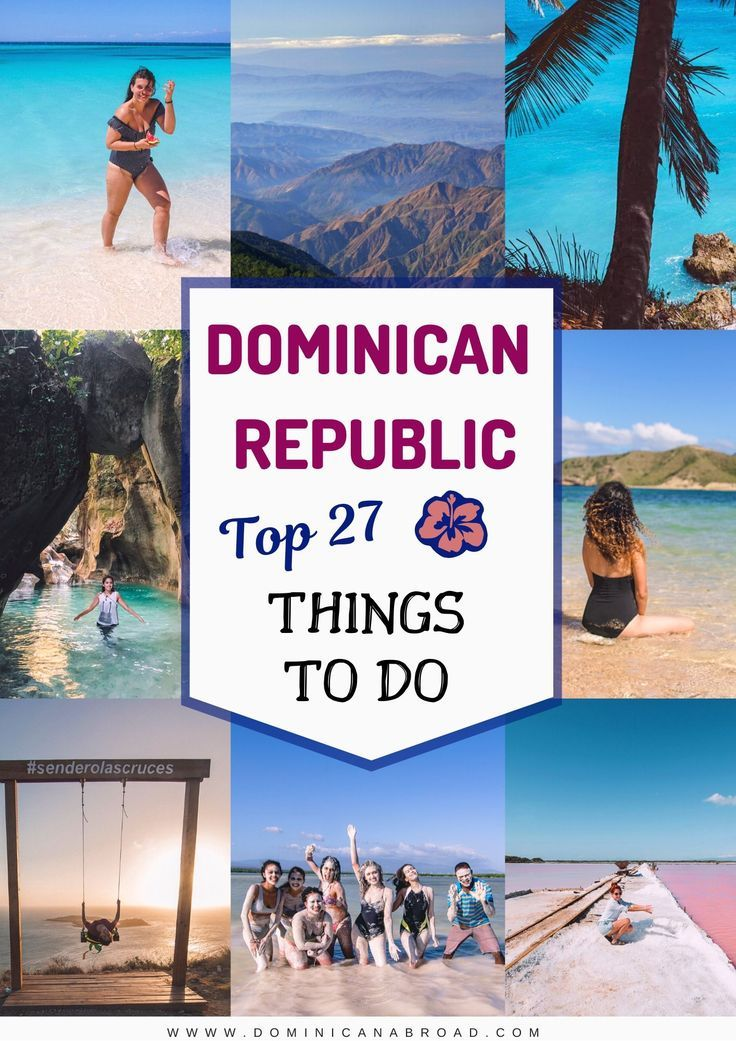 Traveling To The Dominican Republic Here Are The Top 27