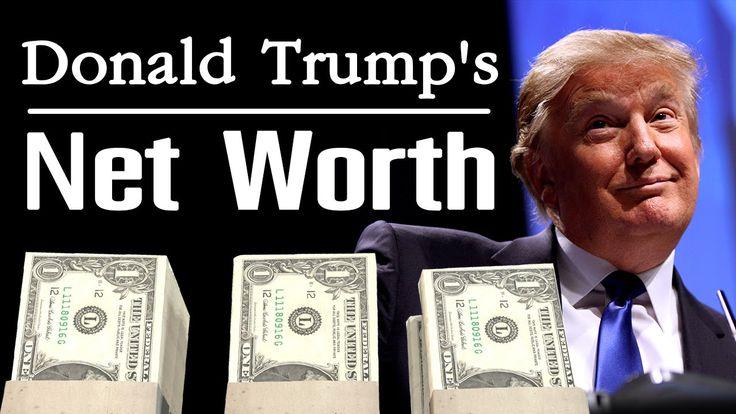 What is Donald Trump's net worth ? - Donald Trump Net Worth