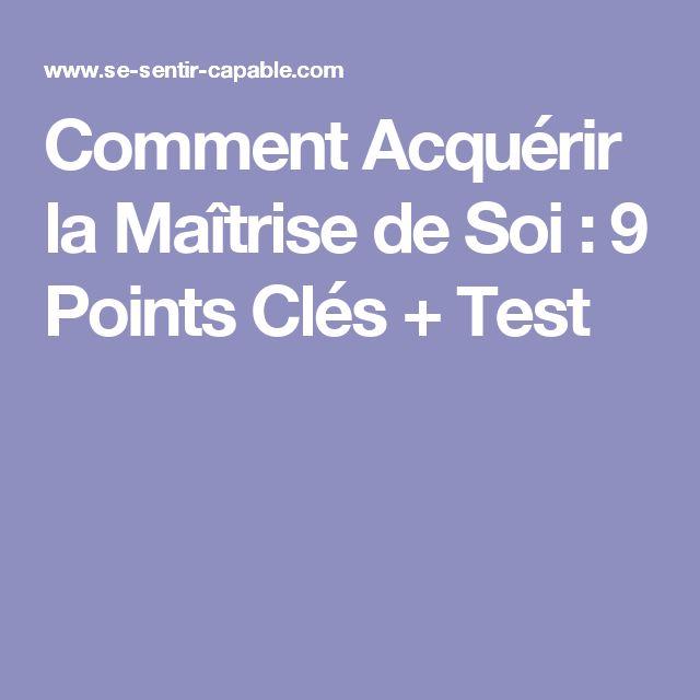 Comment Acquérir la Maîtrise de Soi : 9 Points Clés + Test