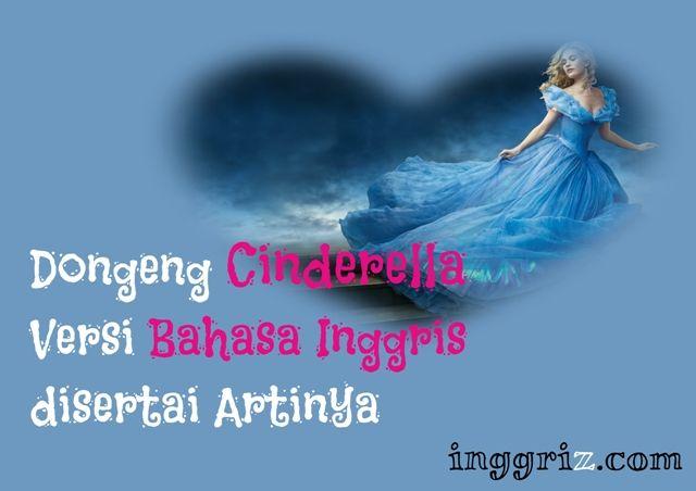 Dongeng Cinderella Versi Bahasa Inggris Disertai Artinya Dongeng Cinderella Cerita