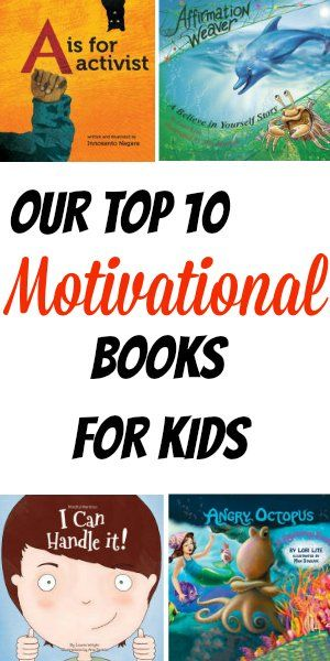 Our top 10 favorite motivational books for kids. Great as homeschool resources or to help teach kids how to deal with anxiety, depression, anger, and other mental health and self esteem topics.
