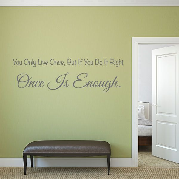 You Only Live Once Quote Wall Decal | Wall Decal World
