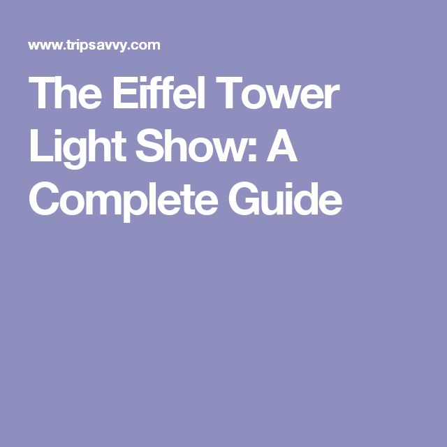 The Eiffel Tower Light Show: A Complete Guide