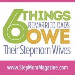 6 Things #Remarried Dads Owe Their #Stepmom Wives: http://www.stepmommag.com/2014/11/13/6-things-remarried-dads-owe-their-stepmom-wives/