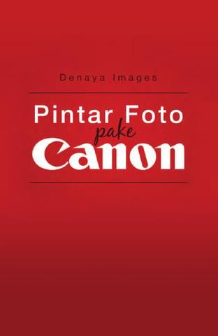 "Cover of ""Pintar Foto pake Canon (Dummy Edition)"" Canon, Company Logo, Cover, Photography, Image, Photography Courses, Night Photography, Learn Photography, Professional Photography"
