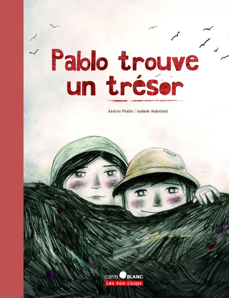 Pablo trouve un trésor par Andrée Poulin, Isabelle Malenfant | Jeunesse | Albums | Leslibraires.ca