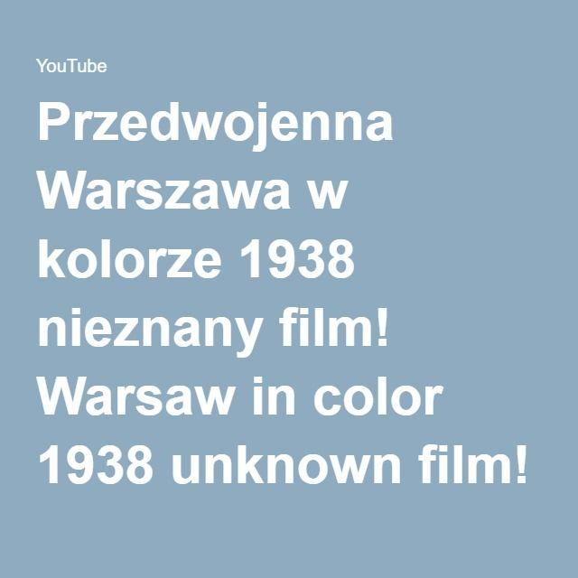 Przedwojenna Warszawa w kolorze 1938 nieznany film! Warsaw in color 1938 unknown film! - YouTube