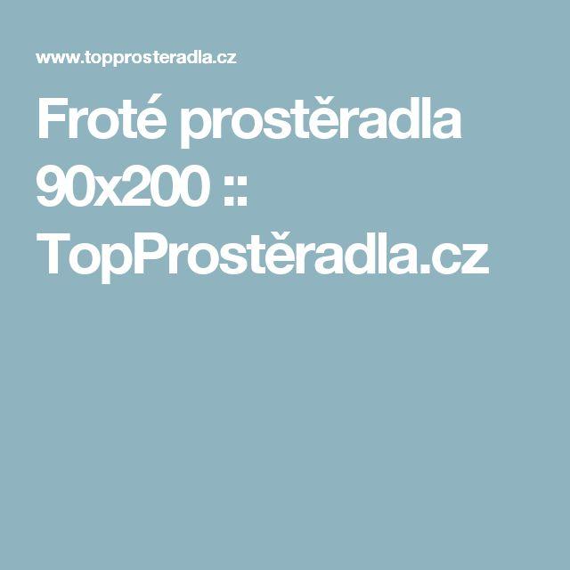 Froté prostěradla 90x200 :: TopProstěradla.cz