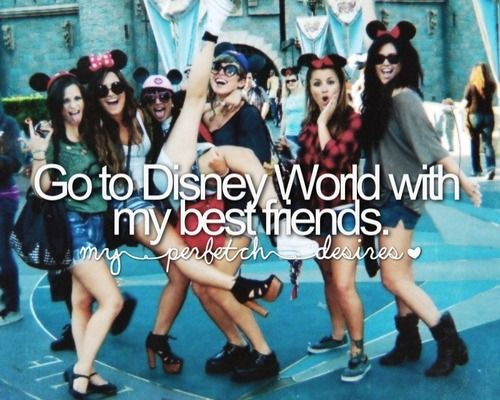 I have been to Disney World, but it would be really fun to go with my best friends!!