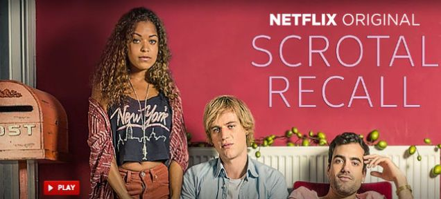 "Netflix recommended ""Scrotal Recall"" A Show About Diseased Dicks. Called Scrotal Recall."