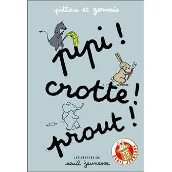 Pipi ! crotte ! Prout ! - cartonné - Fnac.com - Francesco Pittau, Bernadette Gervais - Livre