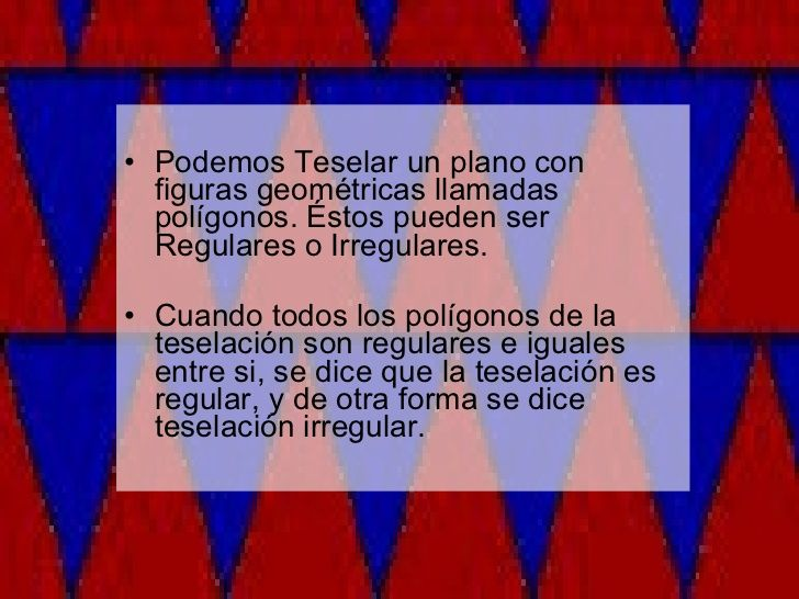 <ul><li>Podemos Teselar un plano con figuras geométricas llamadas polígonos. Éstos pueden ser Regulares o Irregulares.  </...