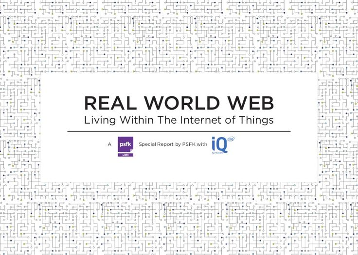 The Real World Web report in collaboration with iQ by intel identifies 10 trends and three major themes within the internet of things that point to the role in…