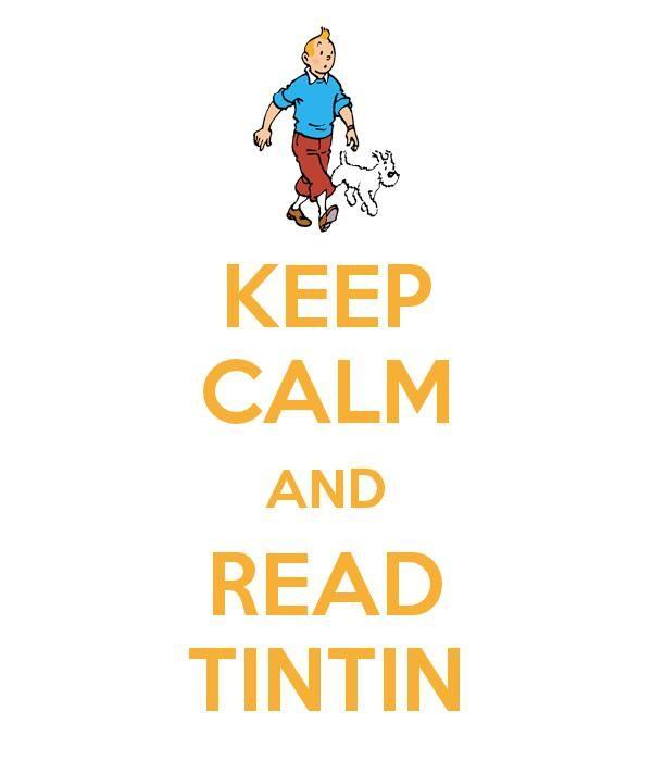 Keep calm and read Tintin.