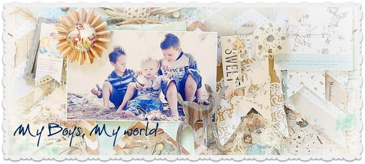 My boys, my world!-pages with lots of layers and prima embellishments