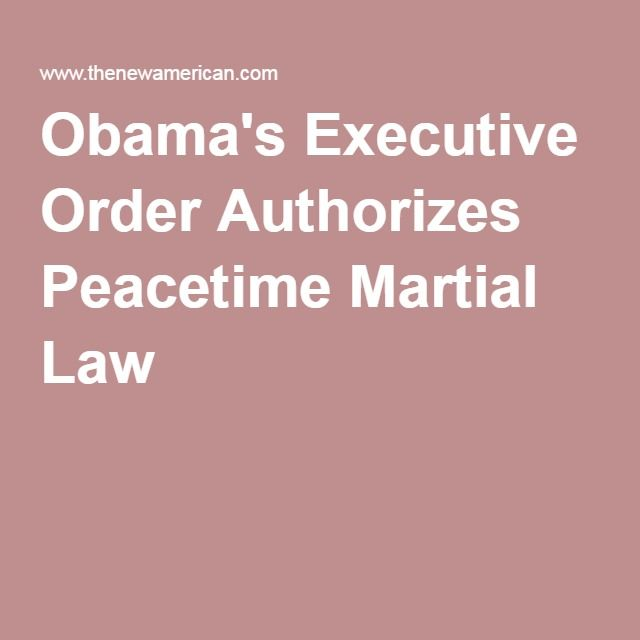Obama's Executive Order Authorizes Peacetime Martial Law