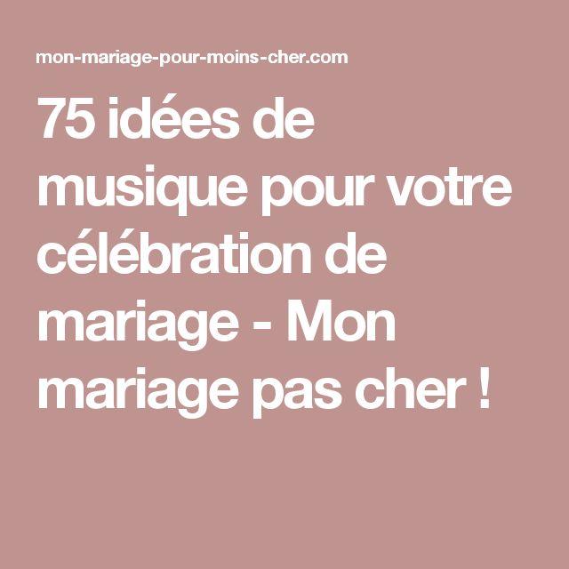 75 idées de musique pour votre célébration de mariage - Mon mariage pas cher !
