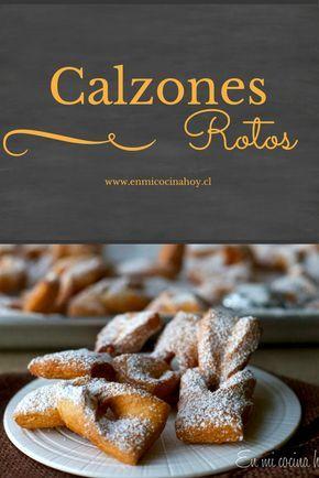Los calzones rotos reinan en los días de lluvia y fríos durante el invierno en Chile. Una masa con naranja frita y espolvoreada con azúcar flor.