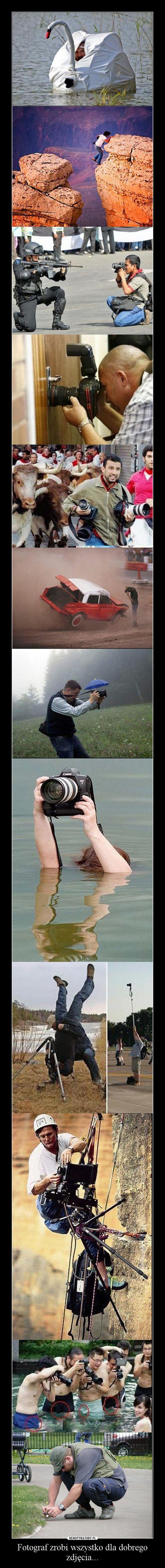 Fotograf zrobi wszystko dla dobrego zdjęcia... –