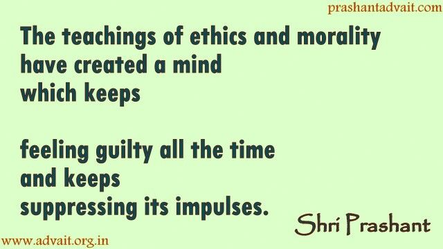 The teachings of ethics and morality have created a mind which keeps feeling guilty all the time and keeps suppressing its impulses. ~ Shri Prashant  #ShriPrashant #Advait #mind #morality #guilt #suppression   Read at:-prashantadvait.comWatch at:-www.youtube.com/c/ShriPrashantWebsite:-www.advait.org.inFacebook:-www.facebook.com/prashant.advaitLinkedIn:-www.linkedin.com/in/prashantadvaitTwitter:-https://twitter.com/Prashant_Advait