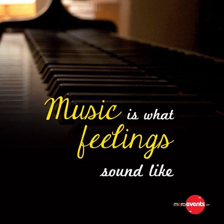 """Music is what feelings sound like."" #Music #Sound #Feelings #meraEvents"