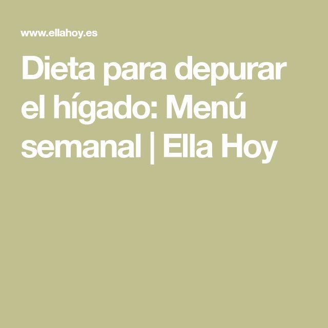Dieta para depurar el hígado: Menú semanal | Ella Hoy