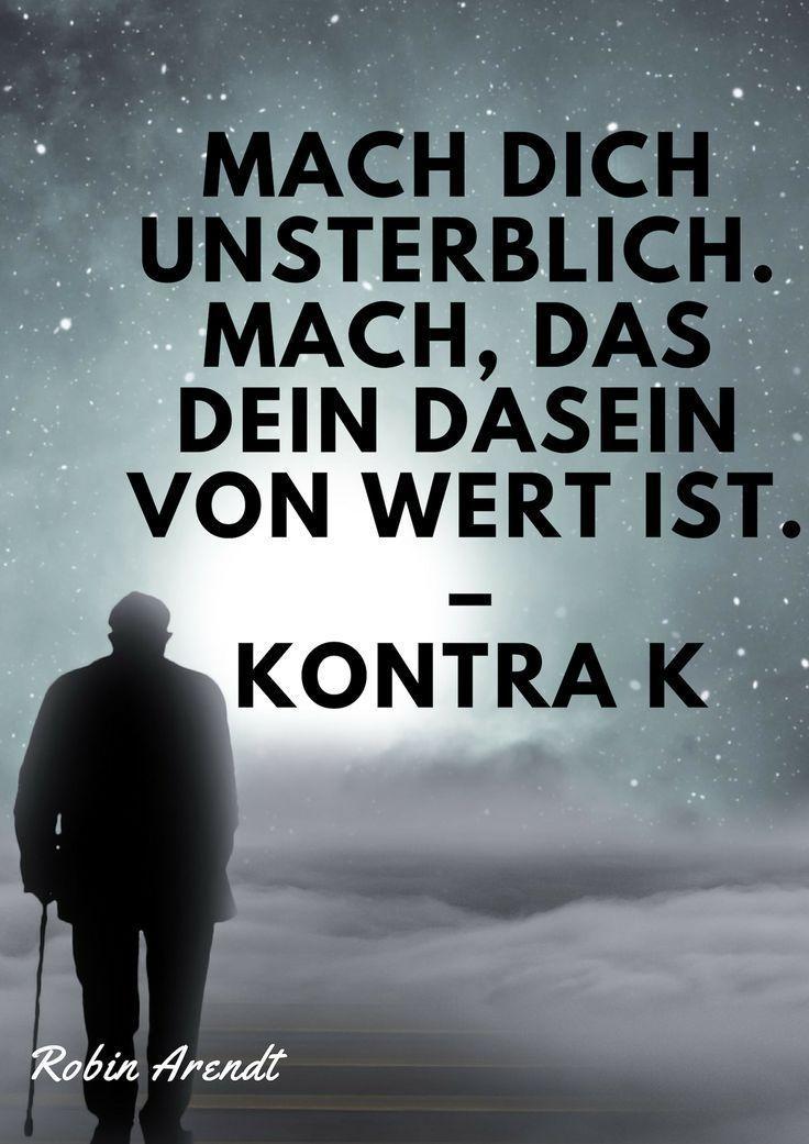 Mach Dich Unsterblich Zeugen Sie Ihre Existenz Lohnenswert Contra Kalium Robin Aren Rapper Zitate Deutsche Zitate Rap Zitate Deutsch
