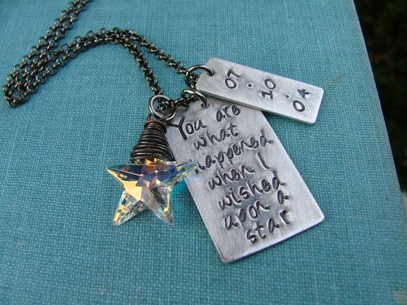 You are what happened when I wished upon a star....custom hand stamped ...