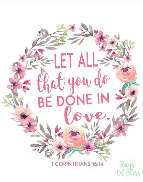 Free Printable bible verse 1 Corinthians 16:14 Let all that you do be done in love. Perfect for Valentine's Day decor!