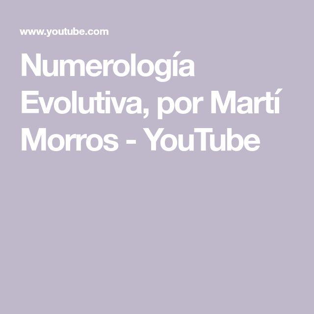 Numerología Evolutiva, por Martí Morros - YouTube en 2020 ...